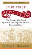 Our First Revolution, Michael Barone, 1400097932