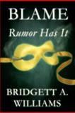 Blame, Bridgett A. Williams, 146261793X