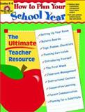 How to Plan Your School Year, Grades K-6, Evan-Moor, 1557997934