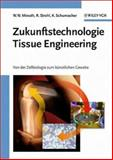 Tissue Engineering, Will W. Minuth and Raimund Strehl, 3527307931