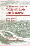 An International Survey of Taxes on Land and Buildings, Youngman, Joan M. and Maime, Jane H., 9065447938