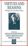 Virtues and Reasons : Philippa Foot and Moral Theory: Essays in Honour of Philippa Foot, , 0198237936