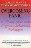 Overcoming Panic : A Self-Help Guide Using Cognitive Behavioral Techniques, Silove, Derrick and Manicavasagar, Vijaya, 0814797938