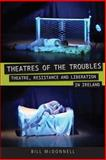 Working-Class Theatres Troubles : Theartre Resistance and Liberation in Ireland, 1980-2000, Mcdonnell, 0859897931