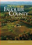 250 Years in Fauquier County : A Virginia Story, Brown, Kathi A. and Nicklin, Walter, 0981877931