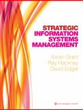 Strategic Information Systems Management, Grant, Kevin and Edgar, David, 1408007932
