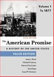 The American Promise, Value Edition, Volume 1 6th Edition