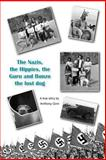 The Nazis, the Hippies, the Guru and Bonzo the Lost Dog, Anthony Ginn, 1494217937