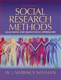 Social Research Methods : Qualitative and Quantitative Approaches, Neuman, W. Lawrence, 0205457932