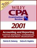 Wiley CPA Examination Review 2001 : Accounting and Reporting, Delaney, Patrick R. and Hopkins, Debra R., 0471397938