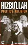Hizbullah : Politics and Religion, Saad-Ghorayeb, Amal, 0745317936