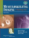 Musculoskeletal Imaging : A Teaching File, Chew, Felix S. and Mulcahy, Hyojeong, 1609137930