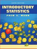 Introductory Statistics Sixth Edition (Canadian ISBN), Mann, Prem S., 0470677945