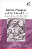 Ramus International : Ramus's Impact on Education and the Liberal Arts, Reid, Steven and Wilson, Emma, 0754667944