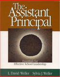The Assistant Principal : Essentials for Effective School Leadership, Weller, L. David, Jr. and Weller, Sylvia, 0761977945