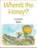 Where's the Honey?, Krystal Mims and Krystal Mims, 1481777947