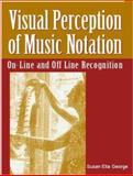 Visual Perception of Music Notation : On-Line and off-Line Recognition, George, Susan Ella, 1931777942