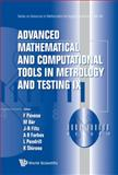 Advanced Mathematical and Computational Tools in Metrology and Testing IX, Franco Pavese, 9814397946