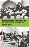 Soldiers, Shahs and Subalterns in Iran : Opposition, Protest and Revolt, 1921-1941, Cronin, Stephanie, 0230537944