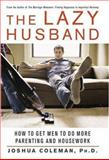 The Lazy Husband, Joshua Coleman, 0312327943