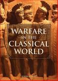 Warfare in the Classical World, John Warry, 0806127945