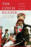 The Czech Reader : History, Culture, Politics, , 0822347946