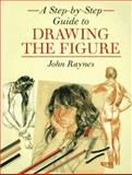 A Step-by-Step Guide to Drawing the Figure, John Raynes, 0891347941