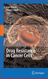 Drug Resistance in Cancer Cells, , 1441927948