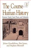 The Course of Human History, Johan Goudsblom and Eric Jones, 1563247941