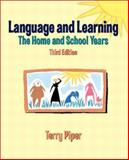 Language and Learning : The Home and School Years, Piper, Terry, 0130607940