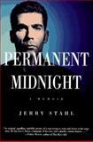 Permanent Midnight : A Memoir, Stahl, Jerry, 0446517941