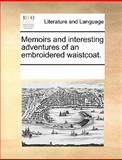 Memoirs and Interesting Adventures of an Embroidered Waistcoat, See Notes Multiple Contributors, 1170037941