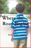 Where the Road Begins, Michael Maccalupo, 1466217944