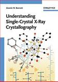 Understanding Single-Crystal X-Ray Crystallography, Dennis W. Bennett, 3527327940