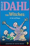 The Witches, Roald Dahl and David Wood, 0142407941