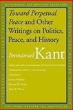 Toward Perpetual Peace and Other Writings on Politics, Peace, and History, Kant, Immanual, 0300117949