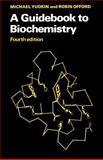 A Guidebook to Biochemistry, Yudkin, Michael and Offord, Robin E., 052129794X