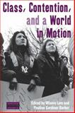 Class, Contention, and a World in Motion, , 0857457942