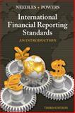 International Financial Reporting Standards : An Introduction, Needles, Belverd E., Jr. and Powers, Marian, 1133187943