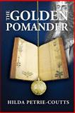 The Golden Pomander, Hilda Petrie-Coutts, 1493797948