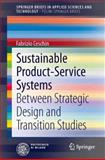 Sustainable Product-Service Systems : Between Strategic Design and Transition Studies, Ceschin, Fabrizio, 3319037943
