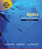 Algebra : Beginning and Intermediate, Aufmann, Richard N. and Barker, Vernon C., 0547197942
