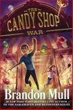 The Candy Shop War, Brandon Mull, 0606357947