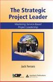 Self-Directed Project Leadership, Ferraro John Staff, 0849387949