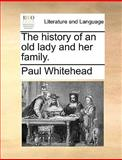 The History of an Old Lady and Her Family, Paul Whitehead, 1170567940
