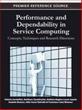 Performance and Dependability in Service Computing : Concepts, Techniques and Research Directions, Valeria Cardellini, 1609607945