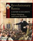 Revolutionary Russia : A History in Documents, Weinberg, Robert and Bernstein, Laurie, 0195337948