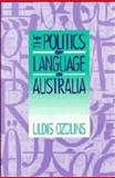 The Politics of Language in Australia 9780521417945