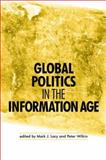 Global Politics in the Information Age, Mark Lacy, 0719067944