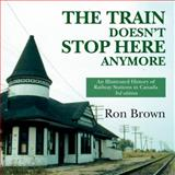 The Train Doesn't Stop Here Anymore, Ron Brown, 1550027948